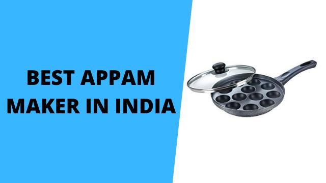 Best Appam Maker in India