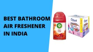 Best Bathroom Air Freshener in India